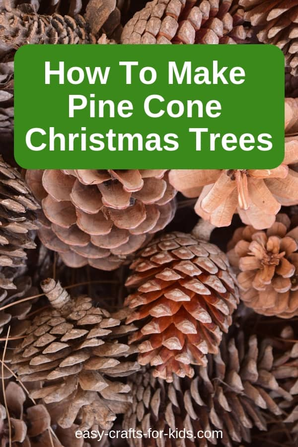 How to make pinecone Christmas trees, an easy, yet fun craft for kids. #christmas #christmascrafts #pineconecrafts #kidscrafts #craftsforkids