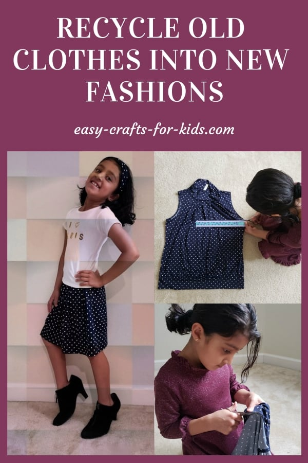 Recycle old clothes into new fashions for a fun craft afternoon with your girl. #girlfashion #fashioncraft #kidsfashion #recycle #repurpose #crafts #motherdaughtertime #oldclothes #newclotheslife