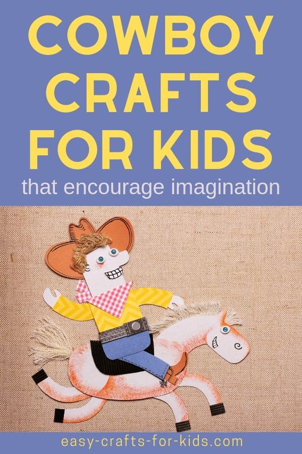 Cowboy crafts for kids #kidscrafts #easycraftsforkids #crafts #crafting #kidsactivities #funactivities