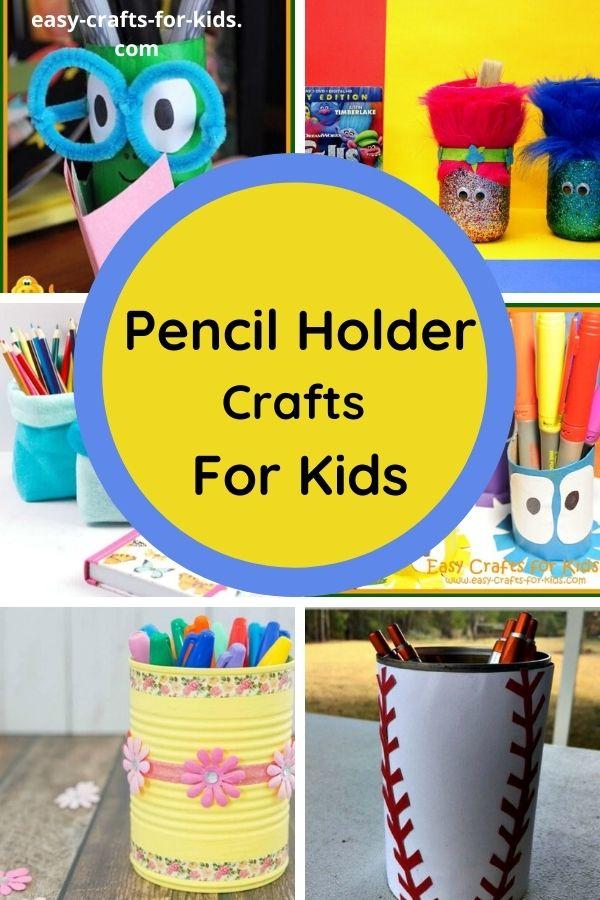 Pencil Holder Crafts for Kids